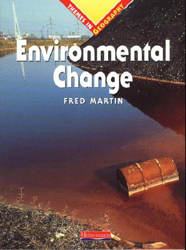 Themes In Geography: Environmental Change Paperback By Fred Martin