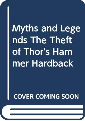 Myths and Legends The Theft of Thor's Hammer By Henrietta Branford