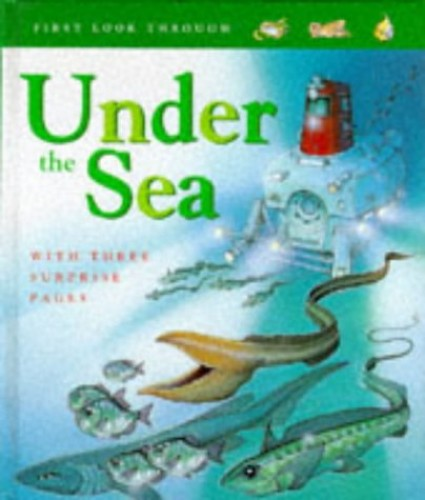 First Look Through: Under the Sea  (Cased) By Claire Llewellyn