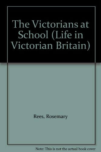 History Topic Books: Life in Victorian Britain: The Victorians At School    (Paperback) By Jane Shuter