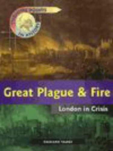 Turning Points in History: Great Plague and Fire - London in Crisis     (Paperback) By Richard Tames