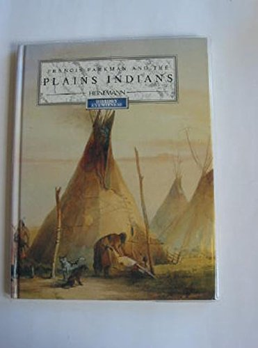 History Eyewitness: Parkman and the Plains Indians By Jane Shuter