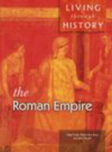 Living Through History: The Roman Empire      (Paperback) By Jane Shuter