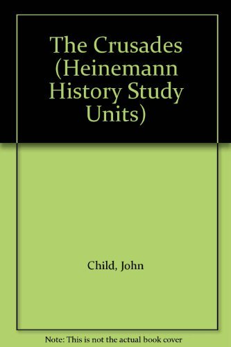 Heinemann History Study Units: The Crusades    (Cased) By Martyn J. Whittock