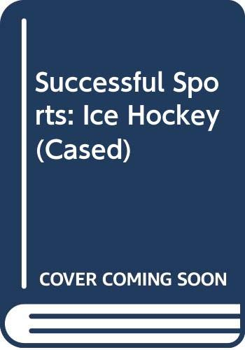 Successful Sports: Ice Hockey   (Cased) By Ronald Litke