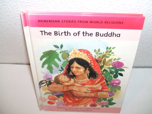 Heinemann Stories from World Religions: The Birth of the Buddha   (Cased) By Judith Lowndes