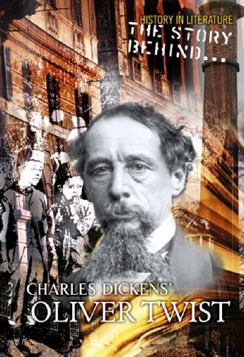The Story Behind Charles Dickens' Oliver Twist By Brain Williams