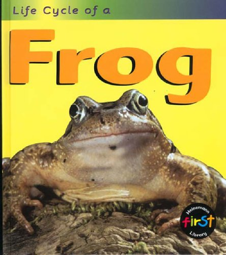 Frog (Life Cycles) By Angela Royston