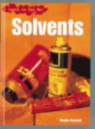 Learn to Say No: Solvents Hardback By Angela Royston