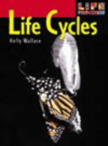 Life Processes Life Cycles Hardback By Holly Wallace