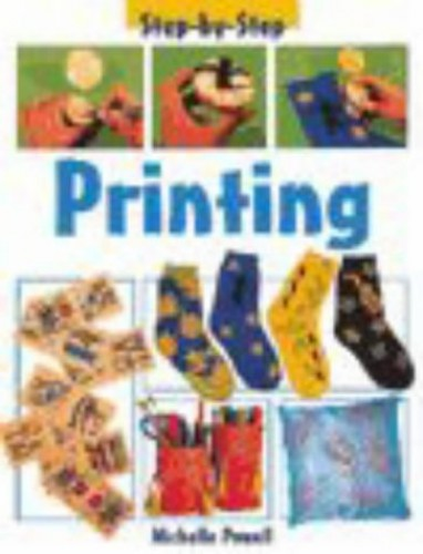 Step-by-Step Printing Hardback By Michelle Powell