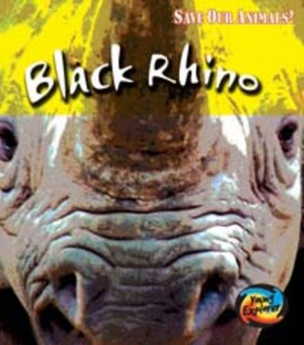 Save the Black Rhino By Louise Spilsbury