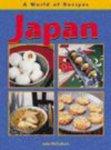 Japan (A World of Recipes) By Julie McCulloch