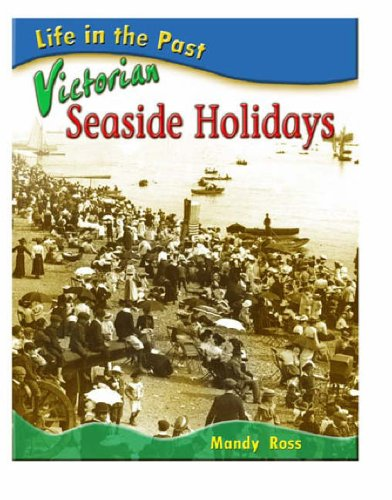 Victorian Seaside Holidays By Mandy Ross