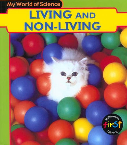 My World of Science: Living and Non Living Hardback By Angela Royston