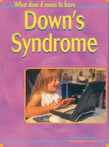 What Does it Mean to Have? Downs Syndrome Hardback By Louise Spilsbury