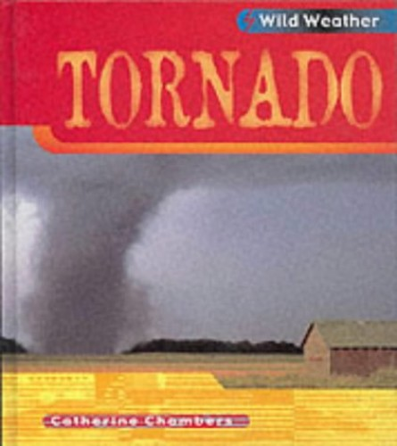 Wild Weather: Tornado Hardback By Catherine Chambers