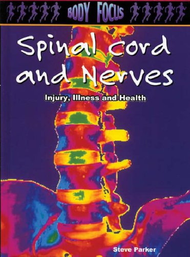 Spinal Cord and Nerves By Steve Parker