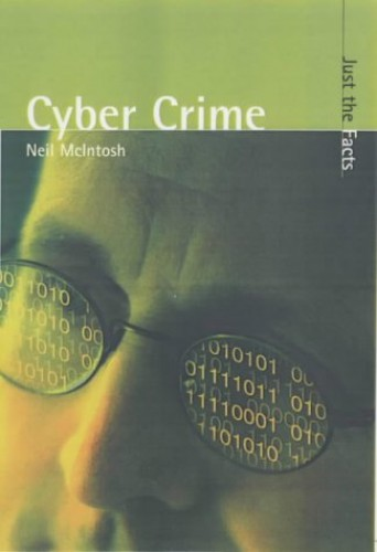 Just the Facts: Cyber Crime Hardback By Neil McIntosh
