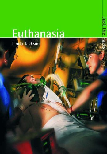 Just the Facts: Euthanasia By Linda A. Jackson