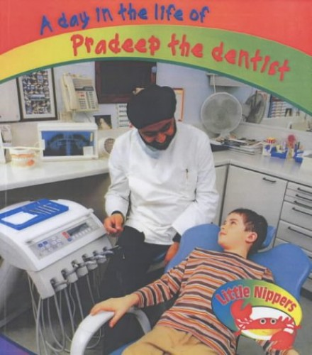 Little Nippers: A Day in the Life of Pradeep the Dentist Hardback By Monica Hughes