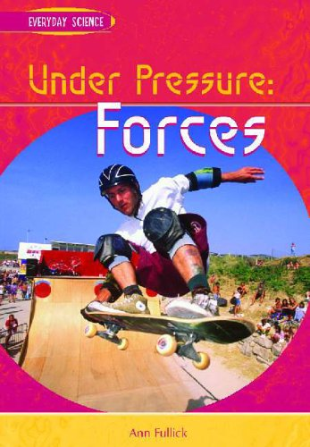 Everyday Science: Forces Hardback By Ann Fullick