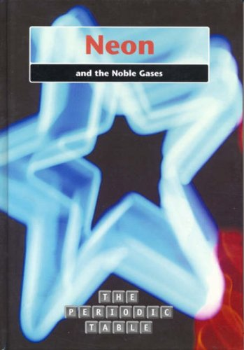 The Periodic Table: Neon and the Noble Gases Paperback By Nigel Saunders