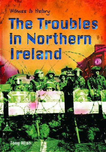 Witness to History: The Troubles in Northern Ireland Hardback By Tony Allen