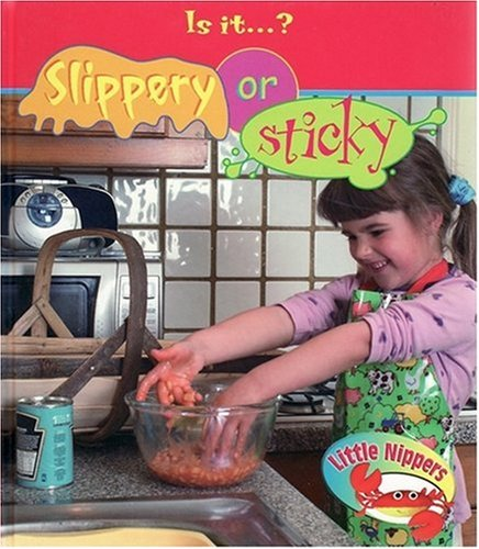 Is it Slippery or Sticky? By Victoria Parker