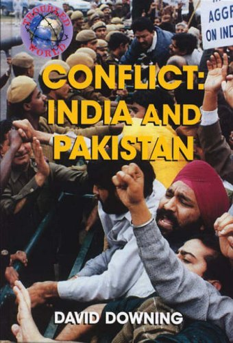Troubled World: Conflict: India and Pakistan Hardback By David Downing