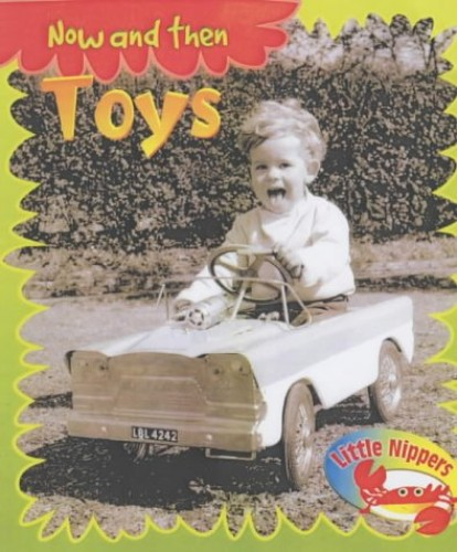 Little Nippers: Now and then Toys Paperback By Monica Hughes