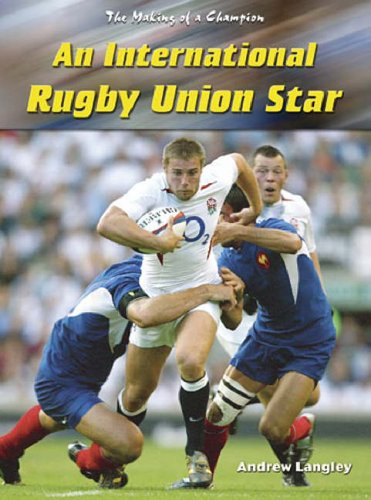 A Rugby Union Star By Andrew Langley