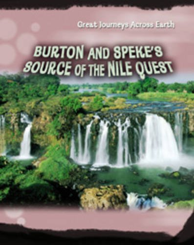 Burton & Speke's Source of the Nile Quest By Daniel Gilpin