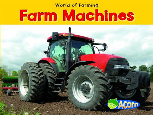 Farm Machines By Nancy Dickmann