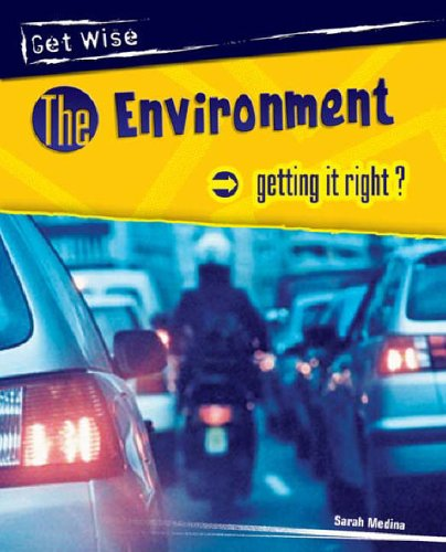 Get Wise: Environment - Getting it Right? Hardback By Sarah Medina