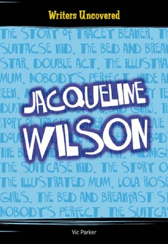 Writers Uncovered: JACQUELINE WILSON Hardback By Vic Parker