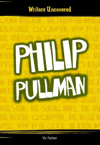 Writers Uncovered: PHILIP PULLMAN Hardback By Vic Parker