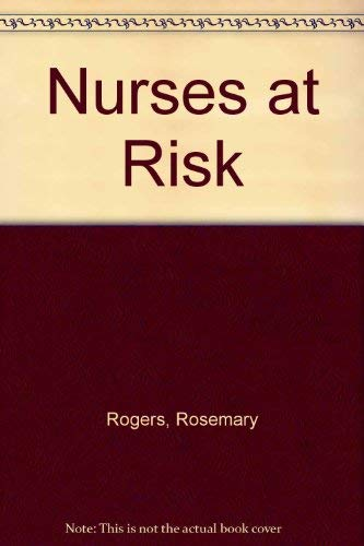 Nurses at Risk By Rosemary Rogers