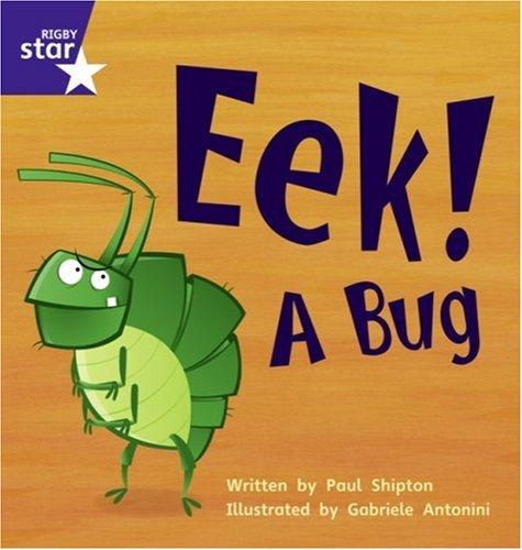 Star Phonics: Eek! A Bug (Phase 3) By Emma Lynch