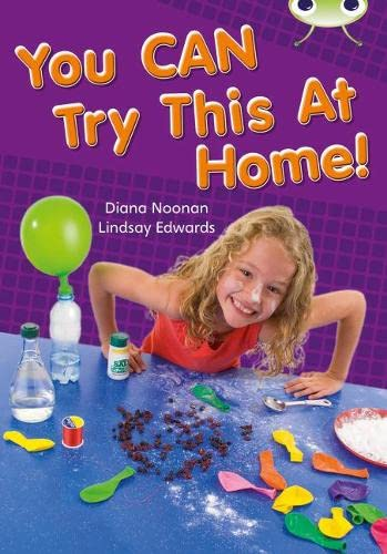 Bug Club Independent Non Fiction Year Two Gold A You CAN Try This at Home By Diana Noonan