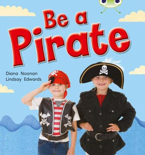 Bug Club NF Red B (KS1) Be a Pirate By Diana Noonan