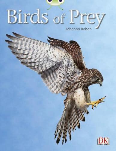 Bug Club NF White A/2A Birds of Prey By Johanna Rohan