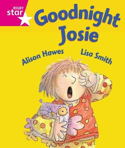 Rigby Star Guided Reception: Pink Level: Goodnight Josie Pupil Book (single) By Alison Hawes