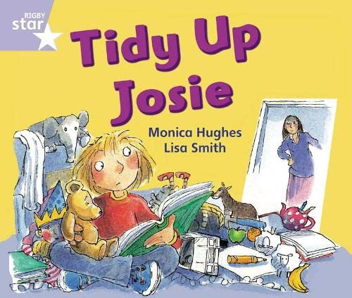 Rigby Star Guided Phonic Opportunity Readers Lilac: Tidy Up, Josie By Not Available (NA)