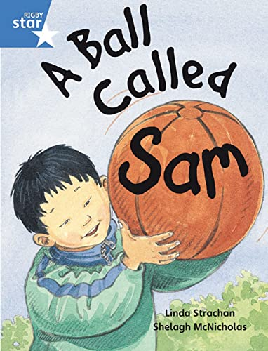 Rigby Star Guided 1 Blue Level:  A Ball Called Sam Pupil Book (single) By unknown