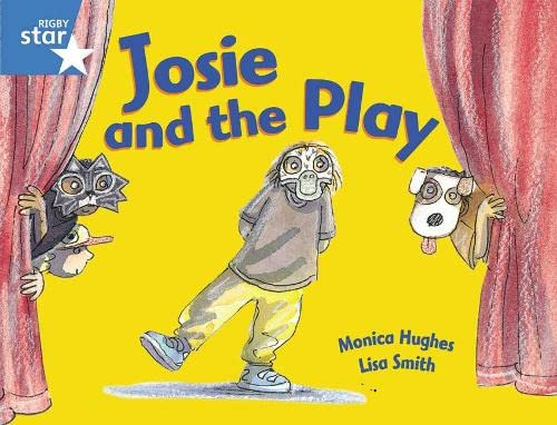 Rigby Star Guided 1Blue Level:  Josie and the Play Pupil Book (single) By Monica Hughes