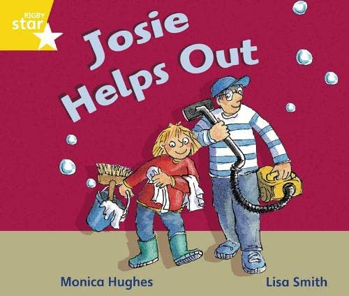 Rigby Star Guided Phonic Opportunity Readers Yellow: Josie Helps Out (Star Phonics Opportunity Readers) by Unknown Author