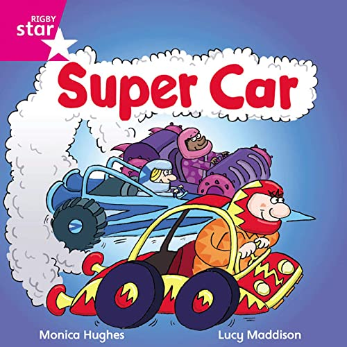Rigby Star Independent Pink Reader 15:Super Car! By Not Available (NA)
