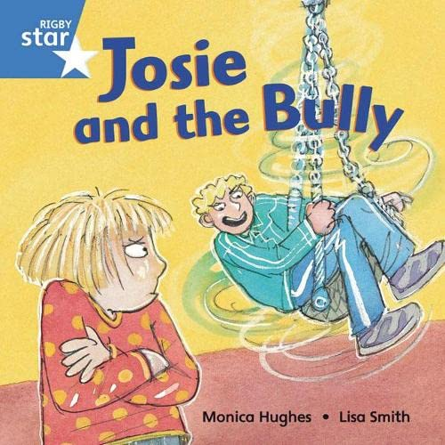 Rigby Star Independent Blue Reader5 Josie and the Bully