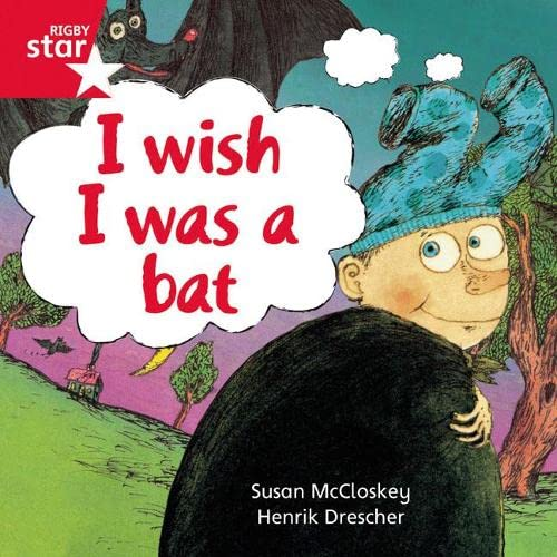 Rigby Star Independent Red Reader 10: I wish I was a Bat
